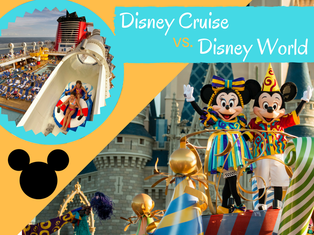 Disney Cruise Vs Disney World Which To Choose And Why
