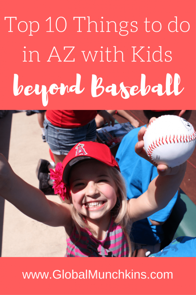 Top 10 Things To Do In Az For Spring Break Besides Baseball Global Munchkins