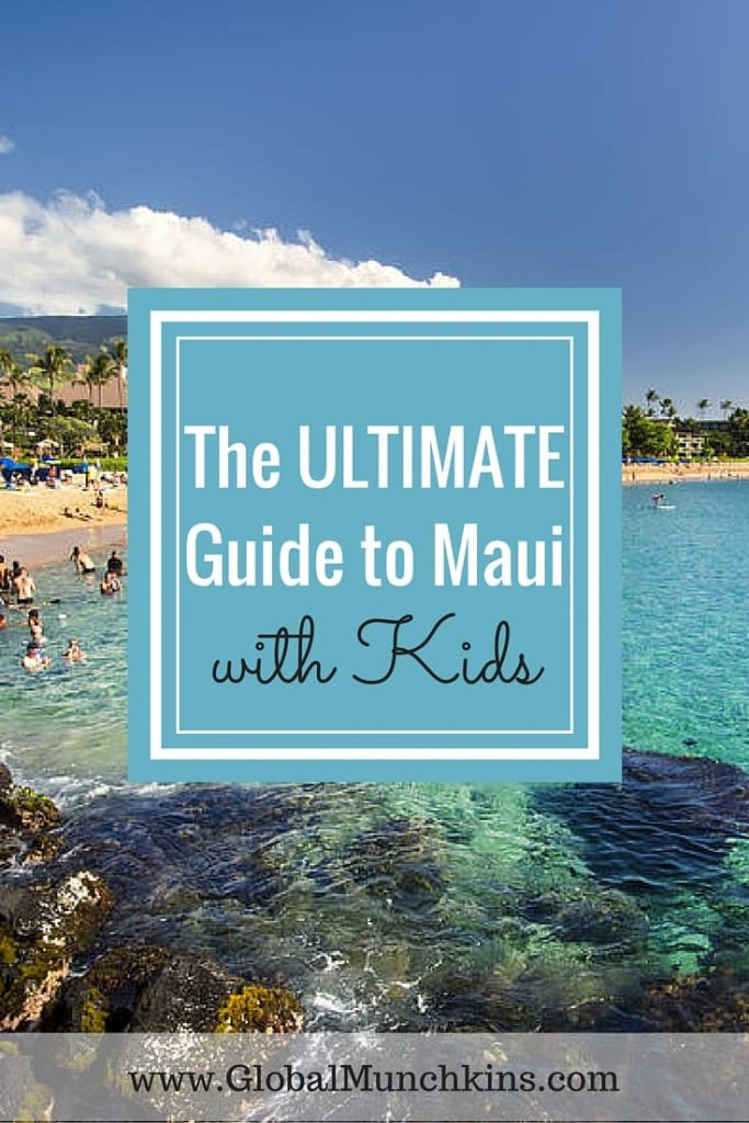 Things To Do in Maui- The ULTIMATE Maui Family Fun Guide