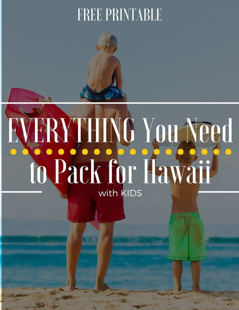 What to Pack for a Trip to Hawaii- with free printable list