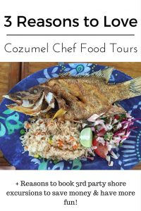 3 Reasons to Love the Cozumel Chef Food Tour
