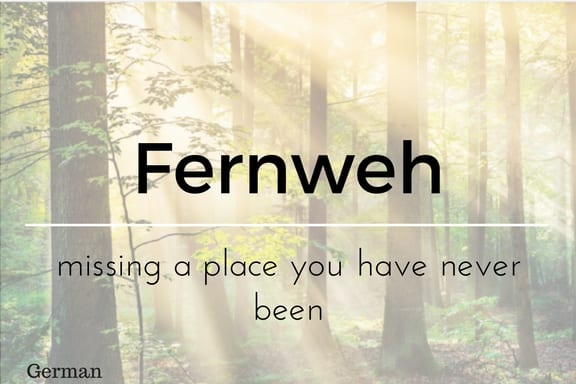 Fernweh 13 words not in the English Language