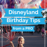 10 Tips from a Pro on Celebrating Your Birthday at Disneyland   Disneyland Birthday Tips   How to Celebrate Your Birthday at Disneyland   Global Munchkins