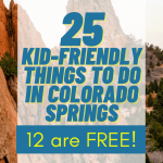 25 Kid-Friendly Things to do in Colorado Springs [12 are FREE!] Here are some of our favorite family activities in the beautiful Colorado Springs, from whitewater rafting to museum perusing. #traveltips #traveldestinations #familyvacations #getaways #wanderlust #bucketlist