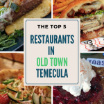 Top 5 Old Town Temecula Restaurants