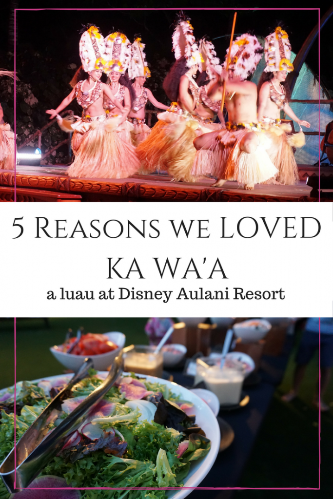5 Reasons We Loved Ka Wa A Luau At Disney S Aulani Resort