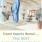 Best Luxury Resorts For Families