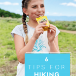 AD The BEST Hiking Food + Hiking Tips for Tweens. #hikingfood #hikingtips #hikingwithkids