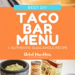 BEST DIY TACO BAR MENU AUTHENTIC GUACAMOLE RECIPE Global Munchkins 1