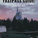 Magic Kingdom Fastpass Guide!