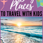 Top 15 places to travel with kids. From beaches to cities, we take a look at the top 15 places we have traveled with kids. Two will definitely surprise you, they surprised us as well. #familytravel #travel #familyfun #travelwithkids #traveldestinations #vacation