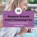 10 Reasons Brands Arent Choosing YOU my best tips on how to change that