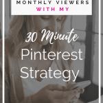 My 30 Minute Pinterest Strategy (1)
