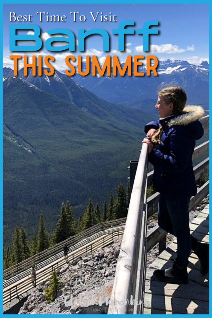 Best Time To Visit Banff This Summer Global Munchkin