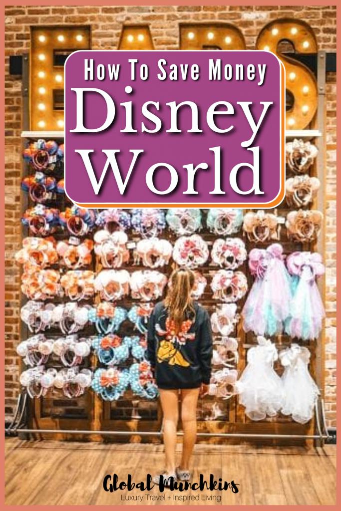 How To Save Money Disney World Global Munchkin