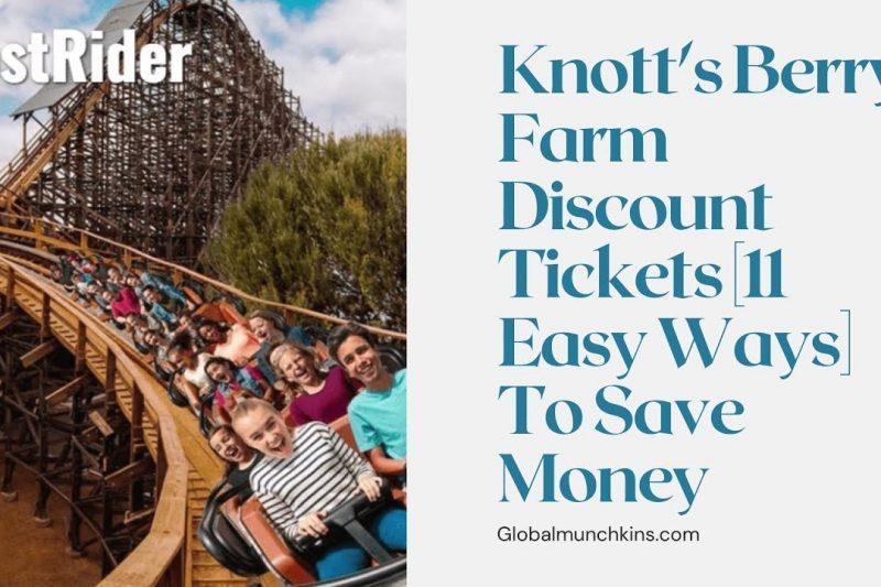 Knott's Berry Farm Discount Tickets [11 Easy Ways] To Save Money