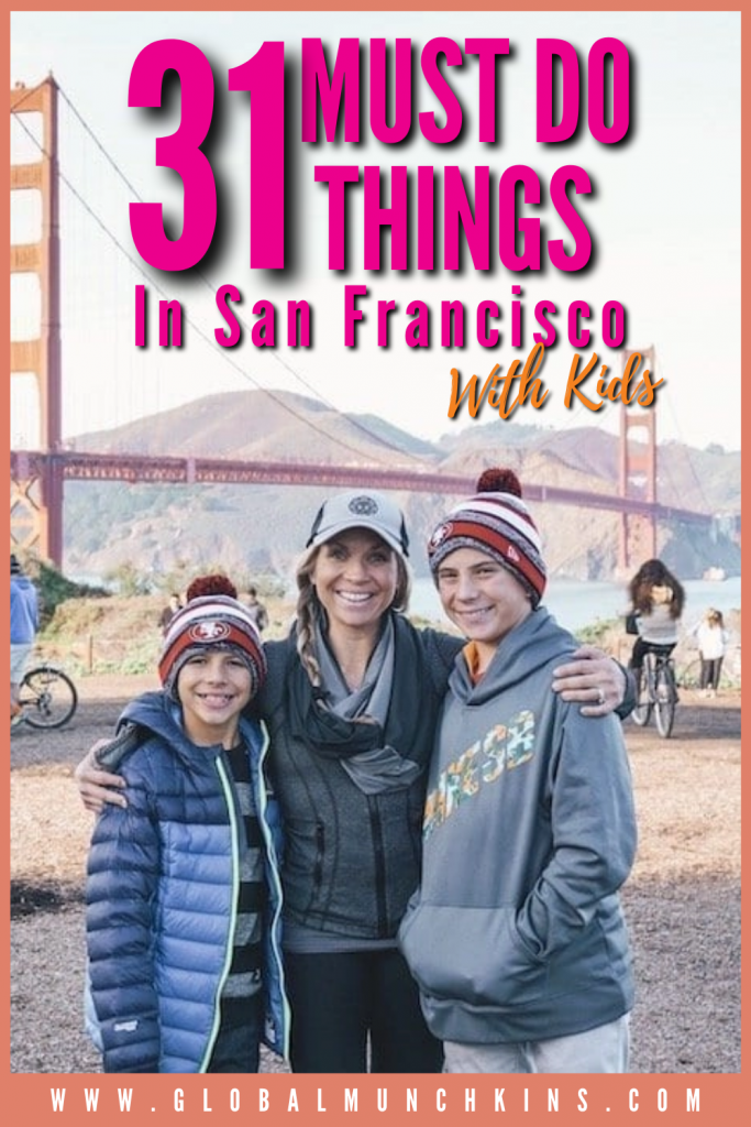 31 Must Do Things In San Francisco With Kids Global Munchkins