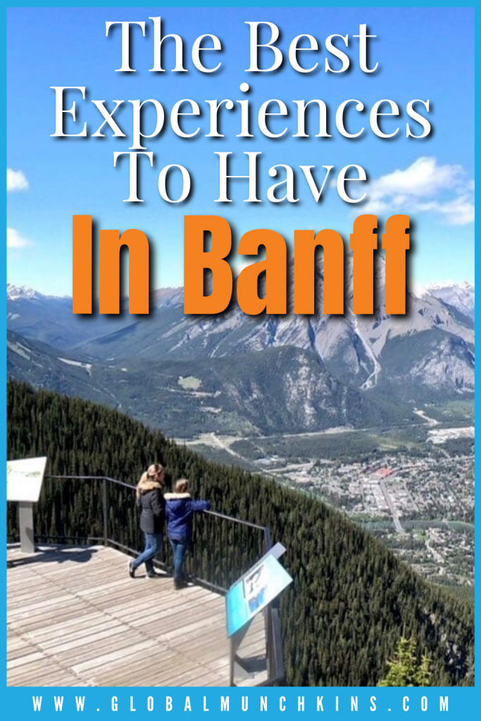 Pin The Best Experiences To Have In Banff Global Munchkins