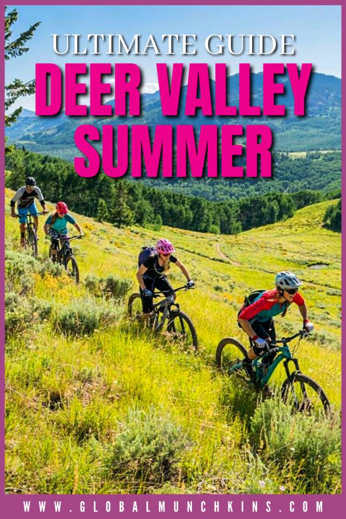 Pin Ultimate Guide Deer Valley Summer Global Munchkins
