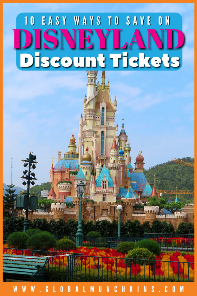 Pin 10 Easy Ways To Save On Disneyland Discount Tickets Global Munchkins