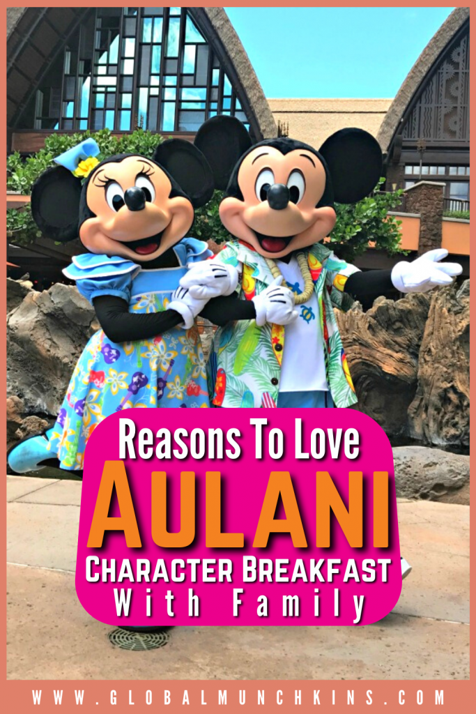 Pin Reasons To Love Aulani Character Breakfast With Family Global Munchkins